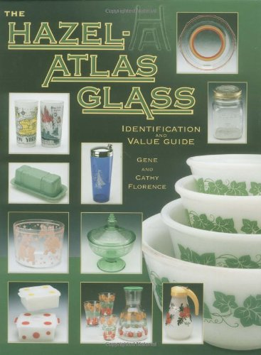 9781574324204: The Hazel-atlas Glass Identification And Value Guide