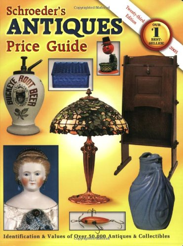 Schroeders Antiques Price Guide (1574324284) by Bob Huxford