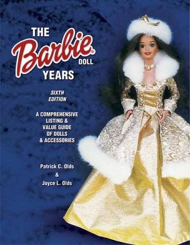 9781574324624: The Barbie Doll Years: A Comprehensive Listing & Value Guide of Dolls & Accessories (Barbie Doll Years: Comprehensive Listing & Value Guide of Dolls & Accessories)