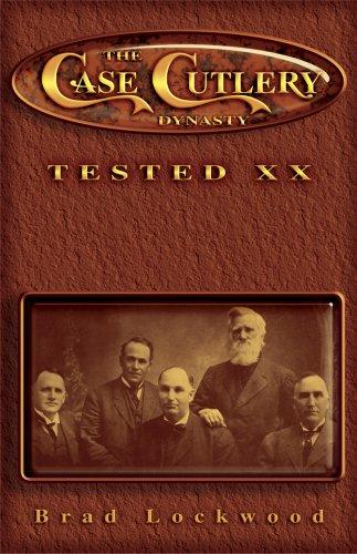 The Case Cutlery Dynasty: Tested XX: Lockwood, Brad