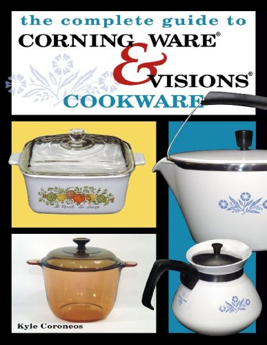 9781574324686: Complete Guide to Corning Ware & Visions Cookware