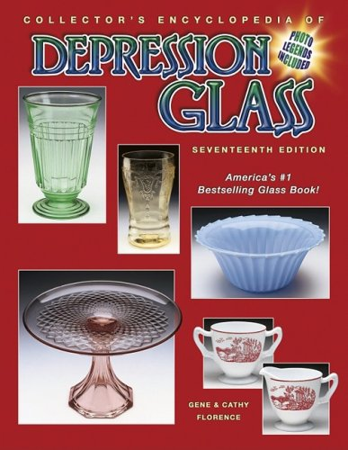 Collector's Encyclopedia of Depression Glass (1574324691) by Gene Florence; Cathy Florence