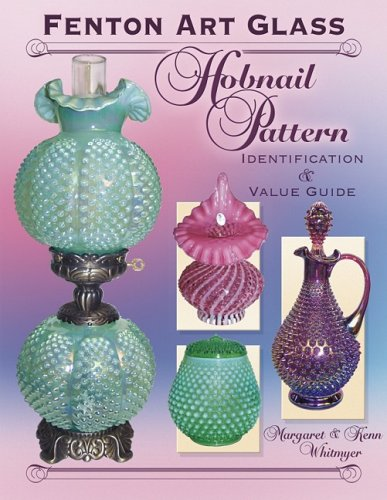 Fenton Art Glass, Hobnail Pattern, Identification & Value Guide