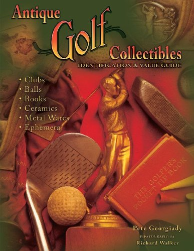 Antique Golf Collectibles Identification & Value Guide: Georgiady, Pete
