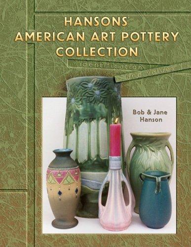 Hanson's American Art Pottery Collection: Hanson, Bob and Hanson, Jane