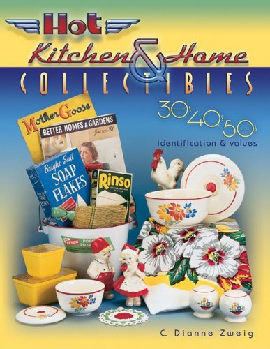 9781574325188: Hot Kitchen & Home Collectibles of the 30s, 40s, and 50s