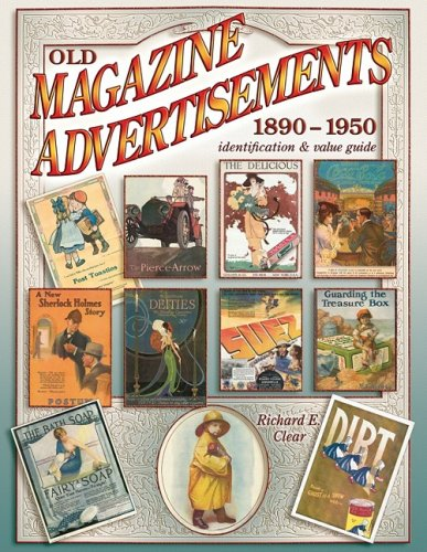 9781574325218: Old Magazine Advertisements 1890-1950, Identification & Value Guide