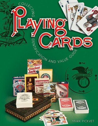 Collecting Playing Cards, Identification and Value Guide: Pickvet, Mark
