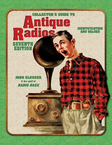 9781574325492: Collector's Guide to Antique Radios: Identification and Values, 7th Edition
