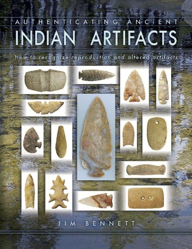 Authenticating Ancient Indian Artifacts, How to recognize reproduction and altered artifacts: ...