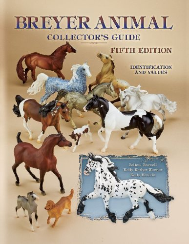 Breyer Animal Collector's Guide:  Identification and Values, 5th Edition (1574325566) by Felicia Browell; Kelly Kesicki; Kelly Korber-Weimer