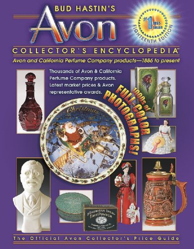 Bud Hastin's Avon Collector's Encyclopedia: Avon and California Perfume Company Products-...