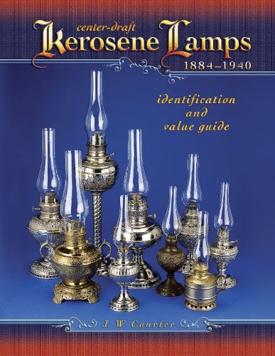 9781574325669: Center-Draft Kerosene Lamps, 1884-1940: Identification and Value Guide