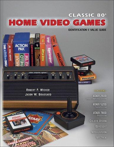 Classic 80s Home Video Games Identification & Value Guide: Featuring Atari 2600, Atari 5200 ...