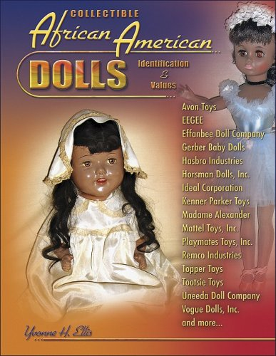 Collectible African American Dolls, Identification & Values, Avon Toys, Eegee, Effabee, Gerber,...