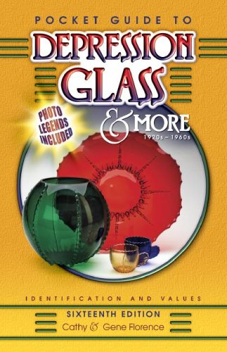 Pocket Guide to Depression Glass & More Sixteenth Edition (9781574326000) by Florence, Gene; Florence, Cathy