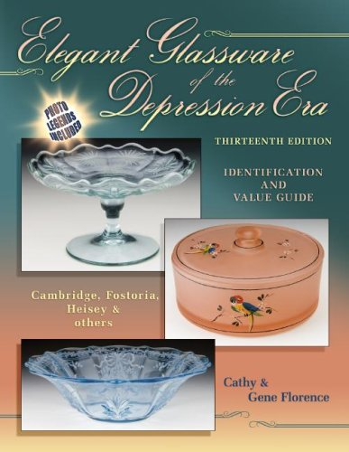 Elegant Glassware of the Depression Era Thirteenth Edition (Elegant Glassware of the Depression Era: Identification & Value Guide) (1574326023) by Gene Florence; Cathy Florence