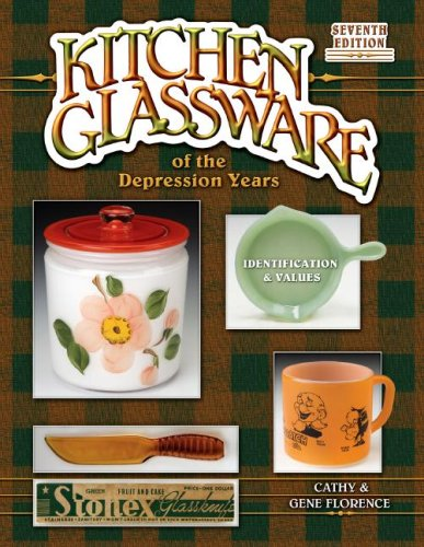 Kitchen Glassware of the Depression Years, Identification & Values, Seventh Edition (7th): ...