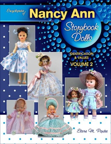 Encyclopedia of Nancy Ann Storybook Dolls: Identification & Values, Volume 2: Elaine M. Pardee