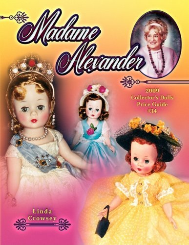 9781574326192: Madame Alexander 2009 Collector's Dolls Price Guide #34 (Madame Alexander Collector's Dolls Price Guide)
