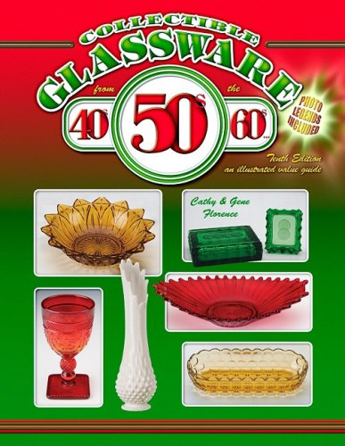Collectible Glassware from the 40s, 50s, 60s, 10th Edition, An Illustrated Value Guide: Florence, ...