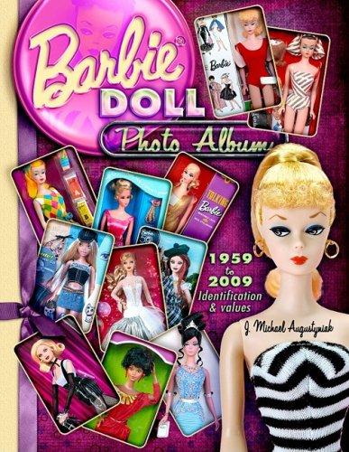 Barbie Doll Photo Album 1959 to 2009: Augustyniak, J Michael