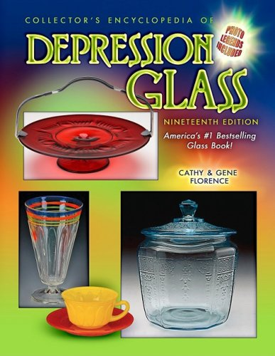 Collector's Encyclopedia of Depression Glass, 19th Edition (1574326279) by Gene Florence; Cathy Florence