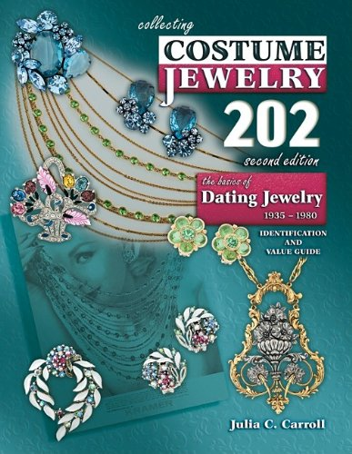Collecting Costume Jewelry 202: The Basics of Dating Jewelry 1935-1980, Identification and Value Gui 9781574326383 The second edition of Collecting Costume Jewelry 202: the basics of dating jewelry 1935 - 1980 will not disappoint collectors. More than