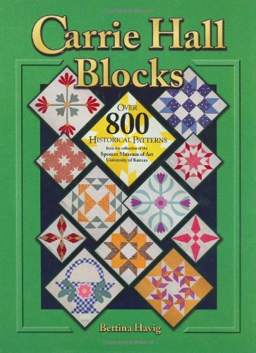9781574327014: Carrie Hall Blocks: Over 800 Historical Patterns from the College of the Spencer Museum of Art, University of Kansas