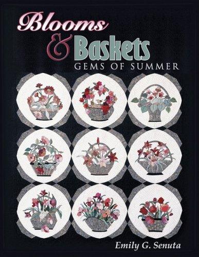 Blooms and Baskets Gems of Summer: Senuta, Emily G.