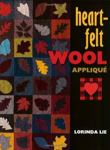 Heart-Felt Wool Applique: Lie, Lorinda
