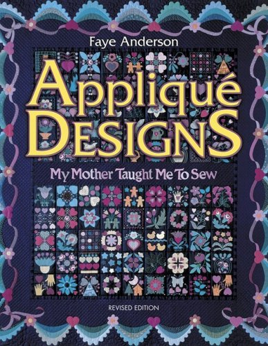 9781574327625: Applique Designs: My Mother Taught Me to Sew
