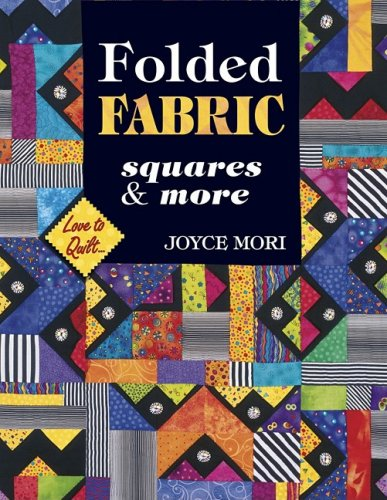 9781574328141: Folded Fabric Squares and More (Love to Quilt)