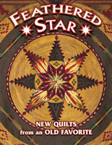 9781574328172: Feathered Star New Quilts from an Old Favorite