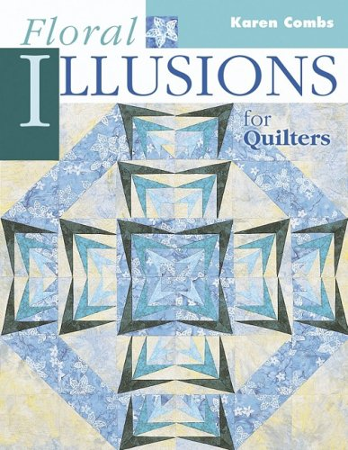 9781574328219: Floral Illusions for Quilters