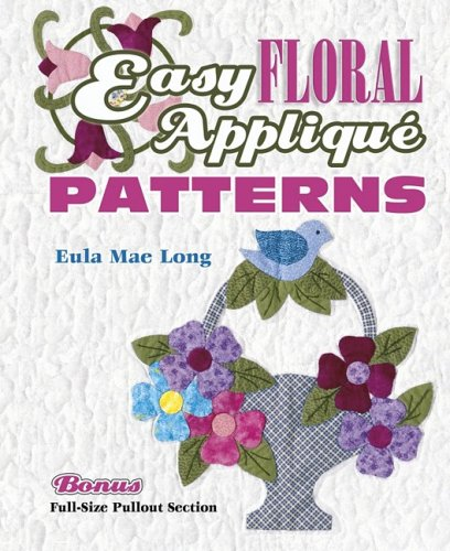 Easy Floral Applique Patterns: Eula Mae Long