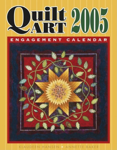 9781574328400: Quilt Art 2005 Calendar: a Collection of Prizewinning Quilts from Across the Country