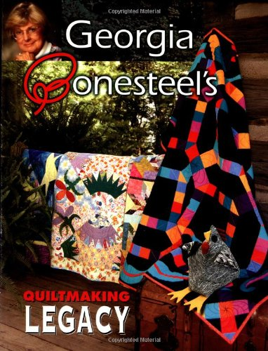 Georgia Bonesteel's Quiltmaking Legacy (9781574328448) by Georgia Bonesteel