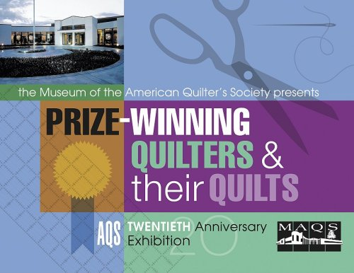 9781574328455: Prize Winning Quilters and Their Quilts Aqs 20th Anniversary
