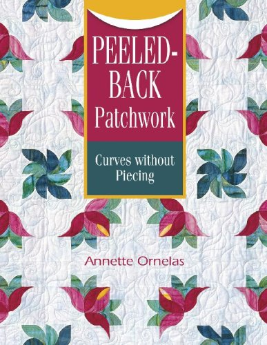 9781574328585: Peeled-Back Patchwork: Curves Without Piecing