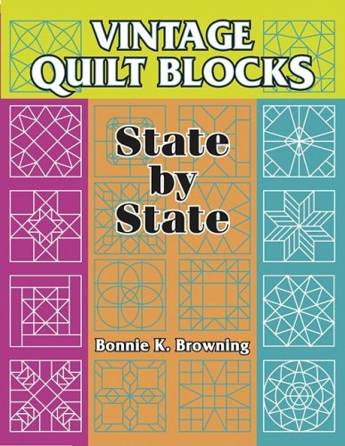 Vintage Quilt Blocks: State By State: Browning, Bonnie K.