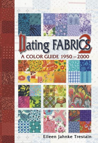 Dating Fabrics. A Color Guide. Volume 2. 1950-2000, (Spiral-bound): Trestain, Eileen