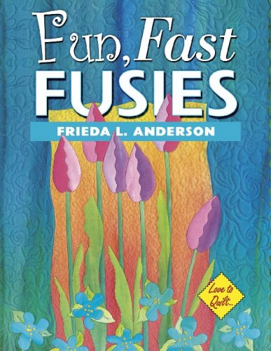 9781574328882: Fun, Fast Fusies - Love to Quilt