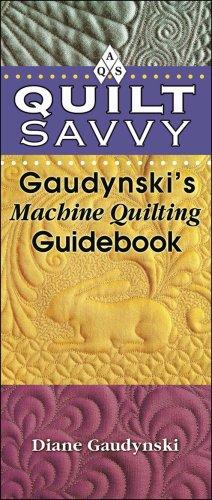 9781574329001: Quilt Savvy: Gaudynski's Machine Quilting Guidebook