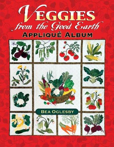 9781574329216: Veggies from the Good Earth Applique Album