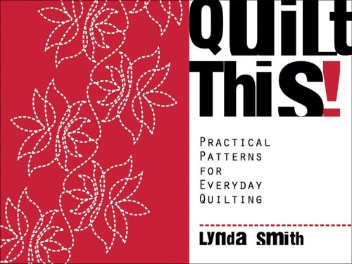 9781574329674: Quilt This: Practical Patterns for Everyday Quilting