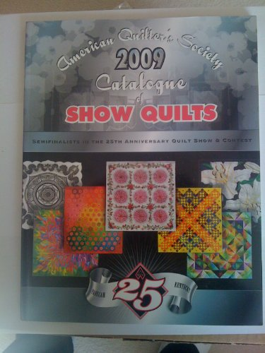 American Quilter's Society 2009 Catalogue of Show Quilts: American Quilter's Society