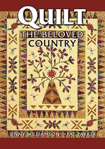 Quilt the Beloved Country: Williamson, Jenny; Parker,