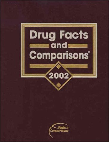 Drug Facts and Comparisons: 2002 (Drug Facts: Facts & Comparisons