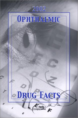 9781574391138: Ophthalmic Drug Facts, 2002